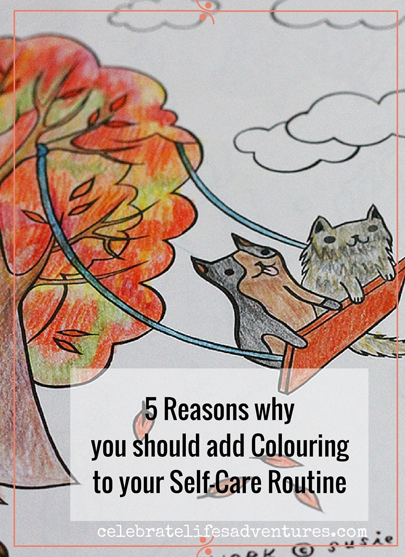 5 Reasons why you should add colouring to self-care