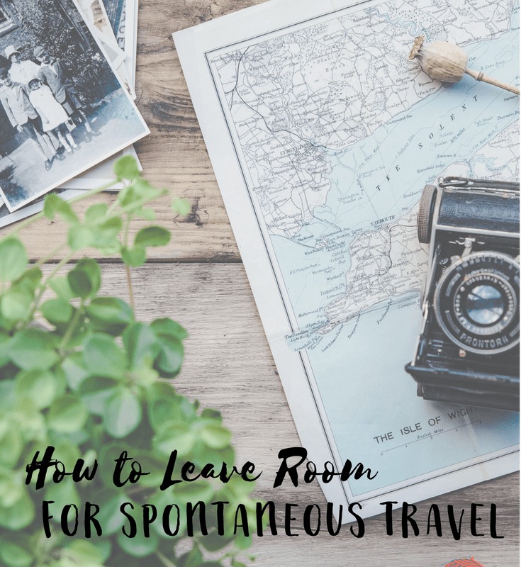 How to Leave Room for Spontaneous Travel in your Plans