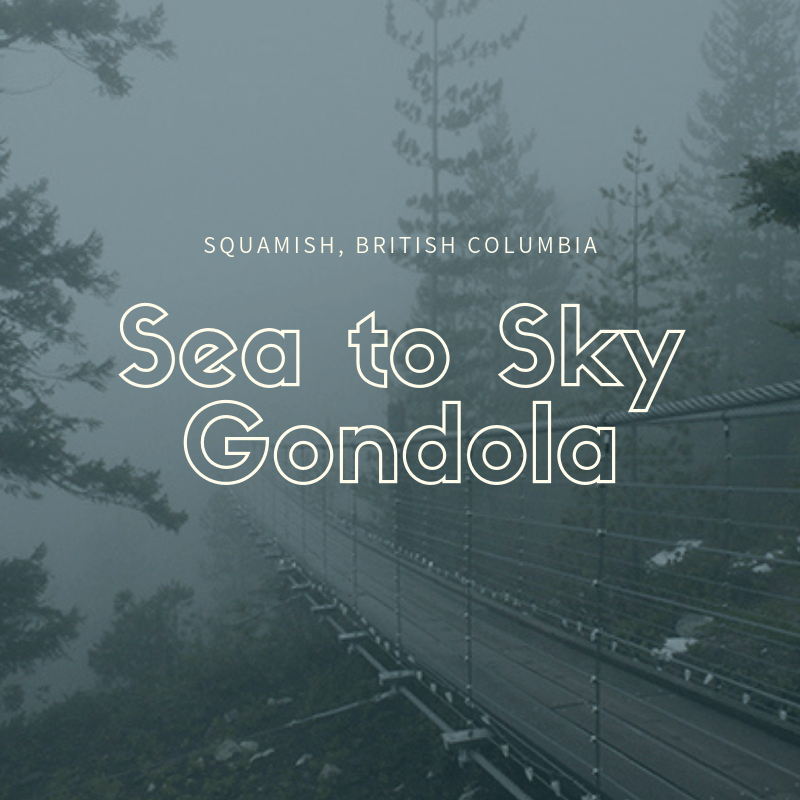 Sea to Sky Gondola – A Magical and Transformative Experience