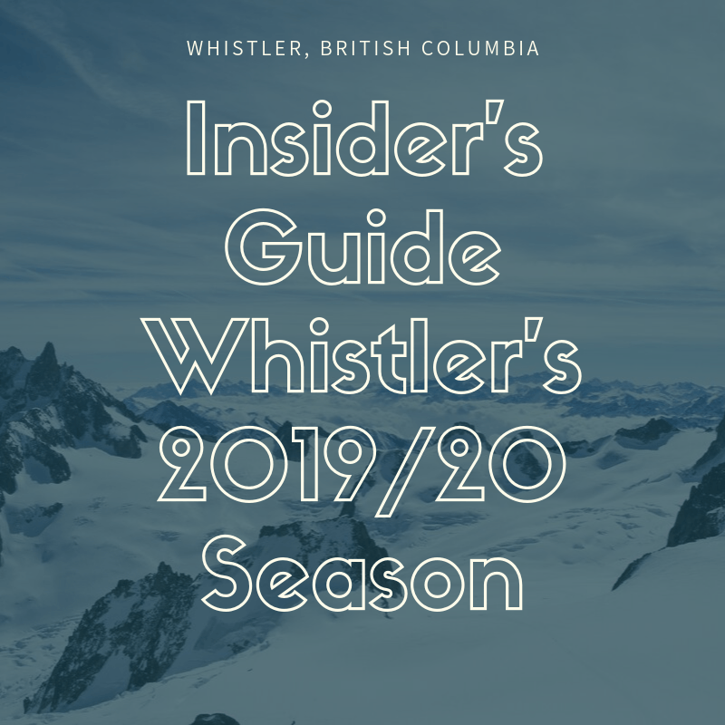 Insider's Guide to Whistler's 2019/20 Season