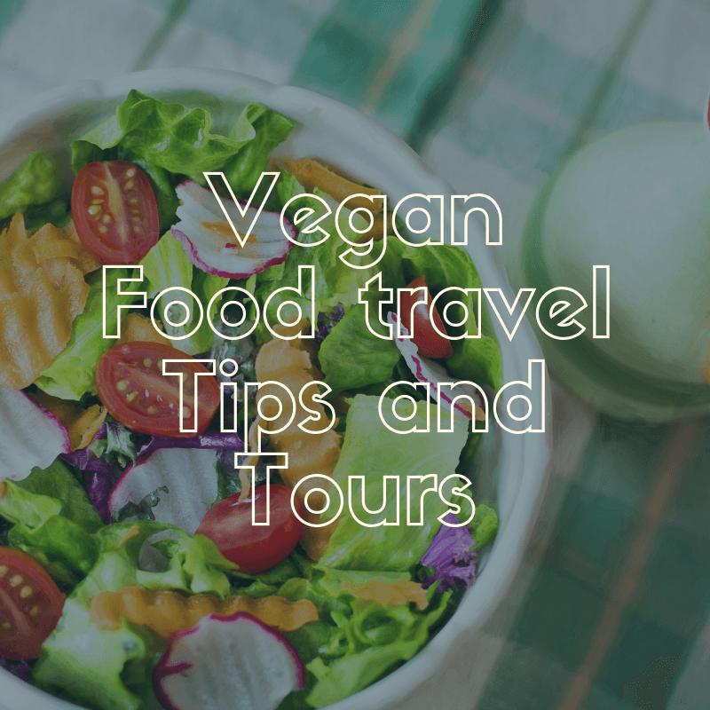 Vegan Food Tips and Tours