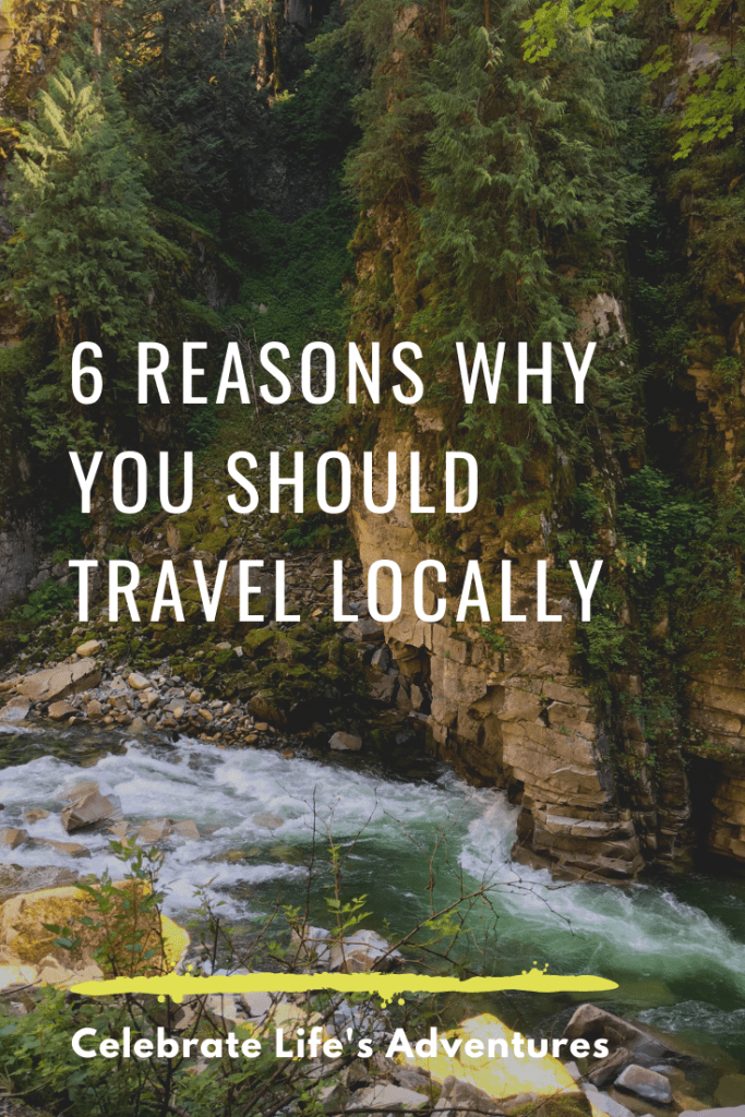 6 Reasons why you Should Travel Locally