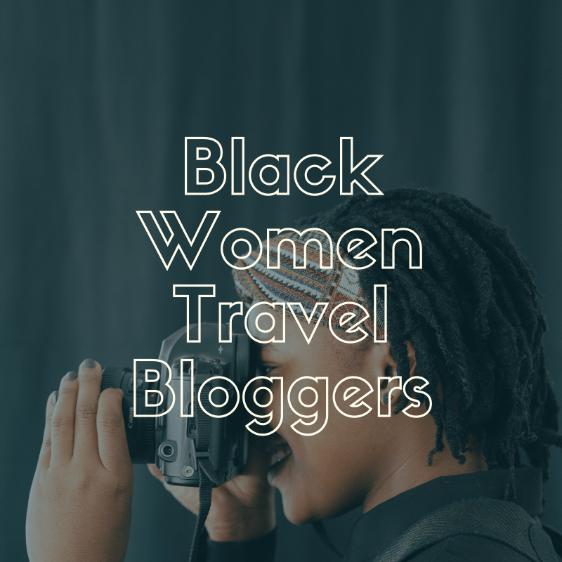 Black Women Travel Bloggers